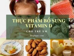 Top 9 thực phẩm bổ sung vitamin D cho trẻ em