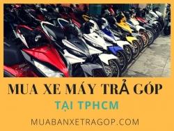 Mua xe máy trả góp tại TPHCM