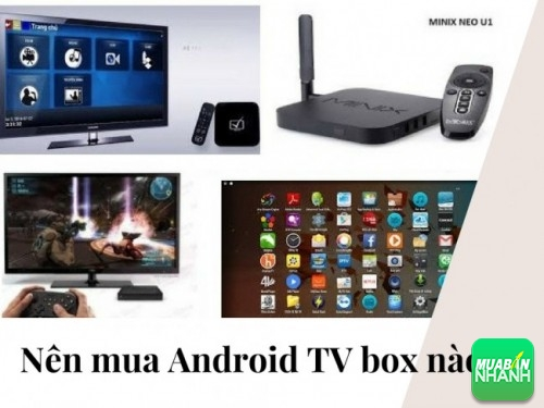 Nên mua Android TV box nào?, 103, Uyên Vũ, GiaoHangGiaoTien.com, 10/04/2017 10:37:29