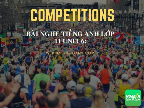 Bài nghe tiếng Anh lớp 11 Unit 6: Competitions, 120, Uyên Vũ, GiaoHangGiaoTien.com, 19/09/2017 17:19:50